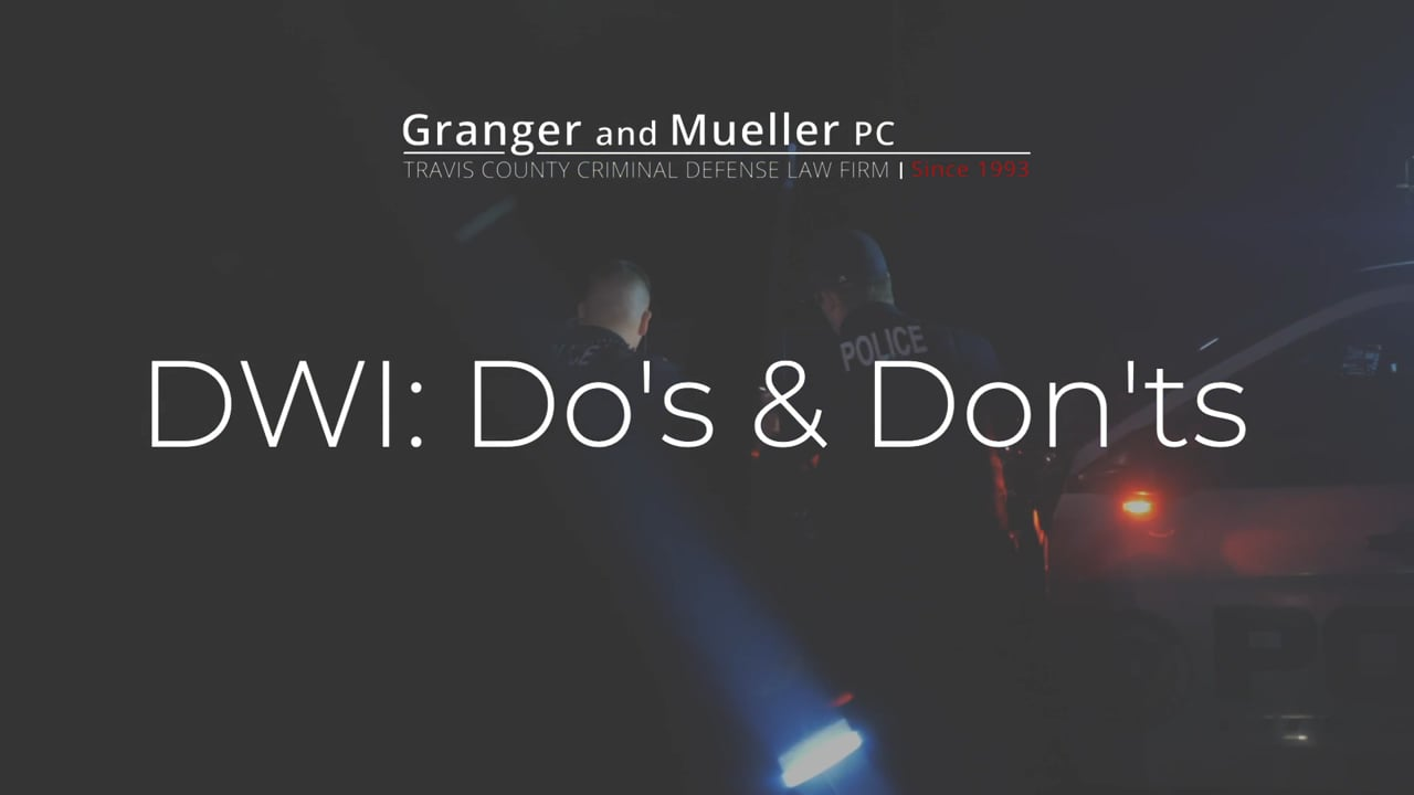 Aaron Mueller | DWI: Do's & Dont's