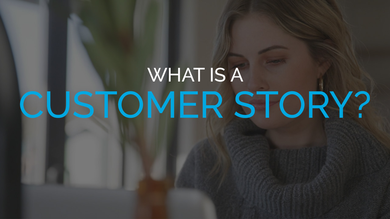What is a Customer Story?